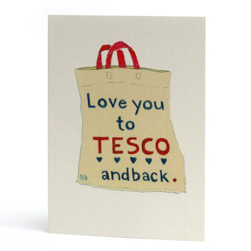Love You to Tesco and Back Greeting Card