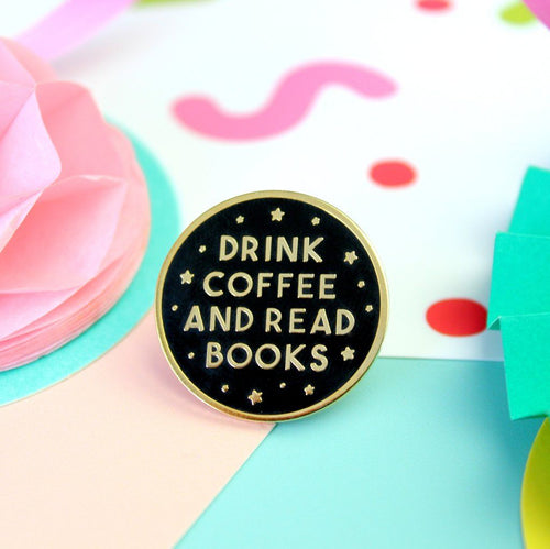 Drink Coffee and Read Books Enamel Pin