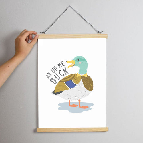 Ay Up Me Duck Print