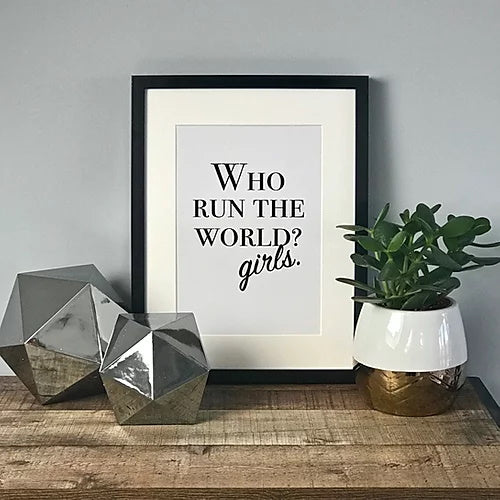Who runs the world Print