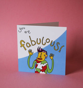 You are fabulous! - Greeting Card