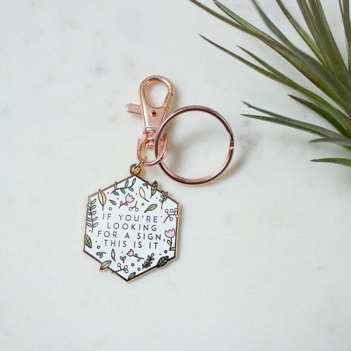 If You're Looking For A Sign This Is It Enamel Key Ring