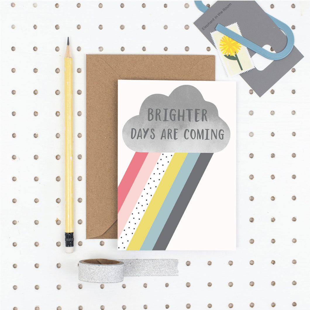 Brighter days are coming A6 card