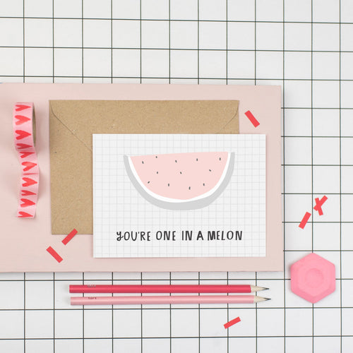 You're one in a melon! A6 card