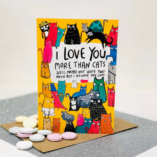 I Love You More Than Cats A6 Card