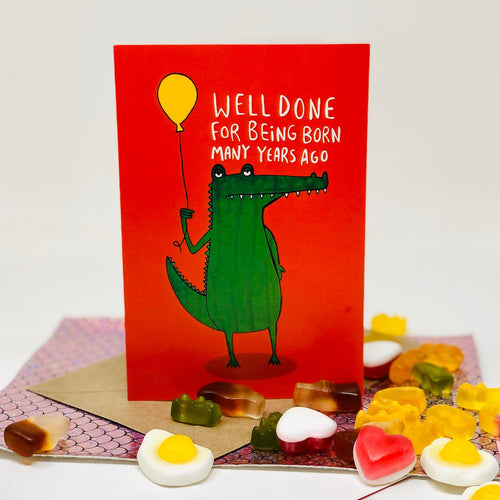 Well Done For Being Born Many Years Ago A6 Card