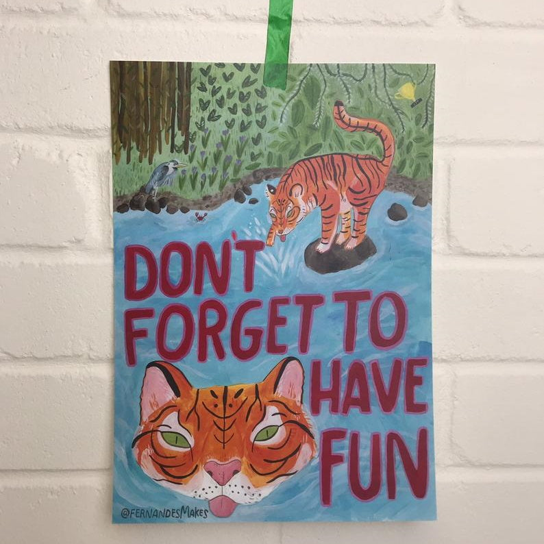 Don't Forget To Have Fun A5 Print