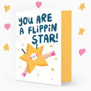 You Are A Flippin Star Greetings Card
