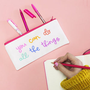 Pencil Case - You Can Do All The Things