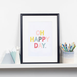 Oh happy day print