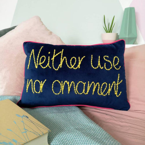 Neither Use Not Ornament Embroidered Cushion