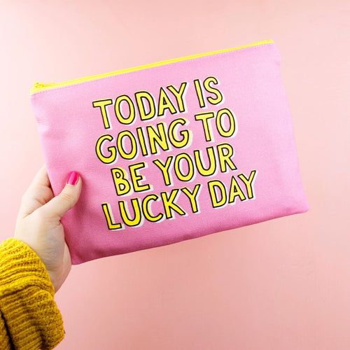 Makeup Bag - Today Is Going To Be Your Lucky Day