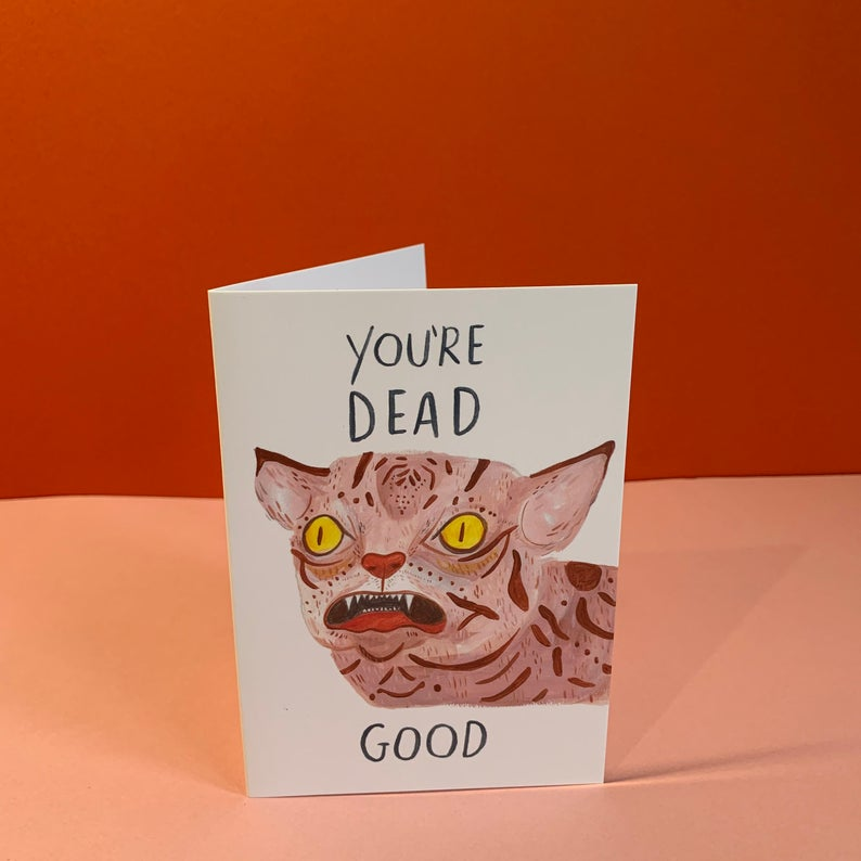 You're Dead Good - bad taxidermy Card