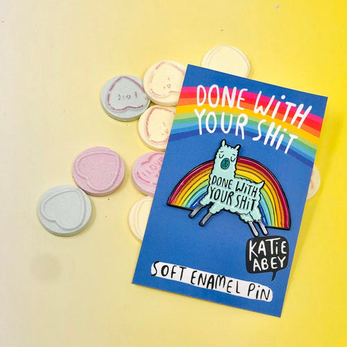 Done With Your Shit Enamel Pin