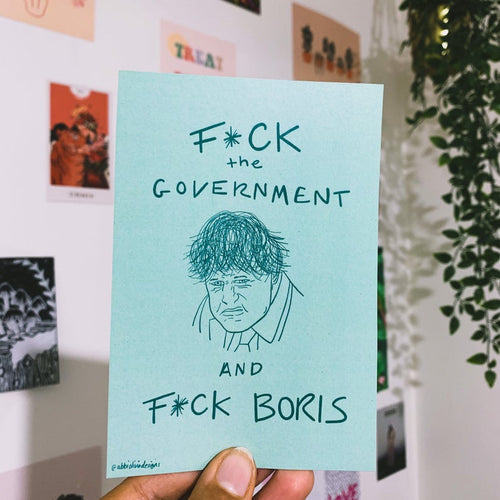 F*ck the government and F*ck Boris A6 Print