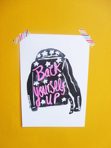 Back Yourself Up A4 Print