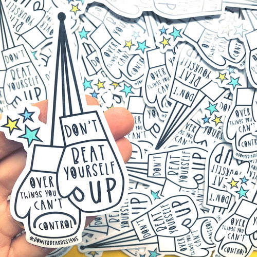 Don't beat yourself up - Motivational Sticker