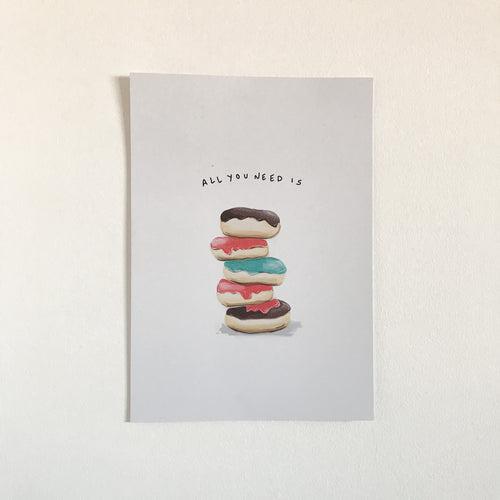 All you need is Doughnuts A4 print