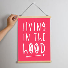 Living in the Hood Print