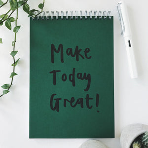 Make Today Great Notebook
