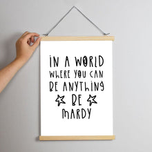 Be Mardy Print