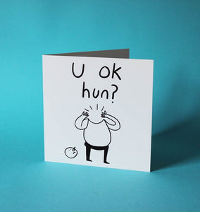 U ok Hun? - Greeting Card