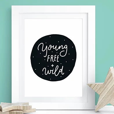 You Free and Wild Print