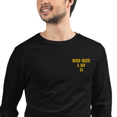 Never Waste a Day 24. Long Sleeve.