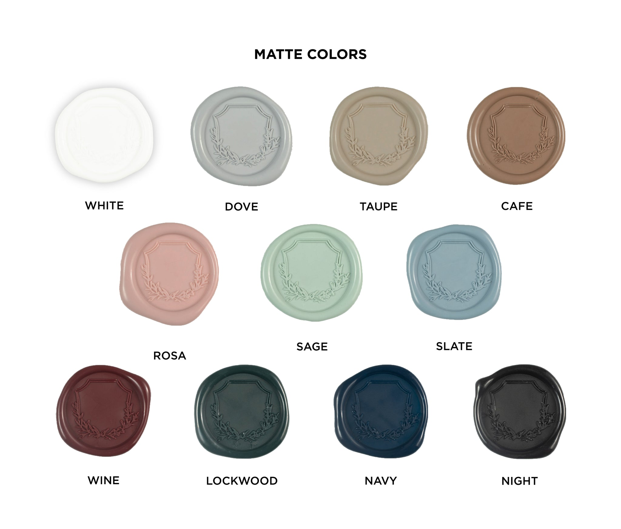 Wax Seal Matte Colors. White, Dove, Taupe, Cafe, Rosa, Sage, Slate, Wine, Lockwood, Navy, Night