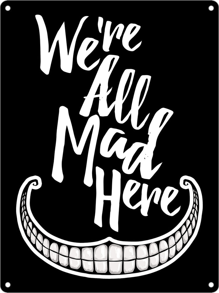 We're All Mad Here Mini Tin Sign