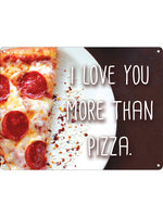 I Love You More Than Pizza Mini Tin Sign