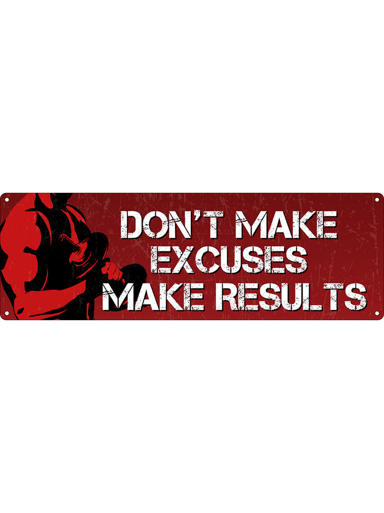 Don't Make Excuses Slim Tin Sign