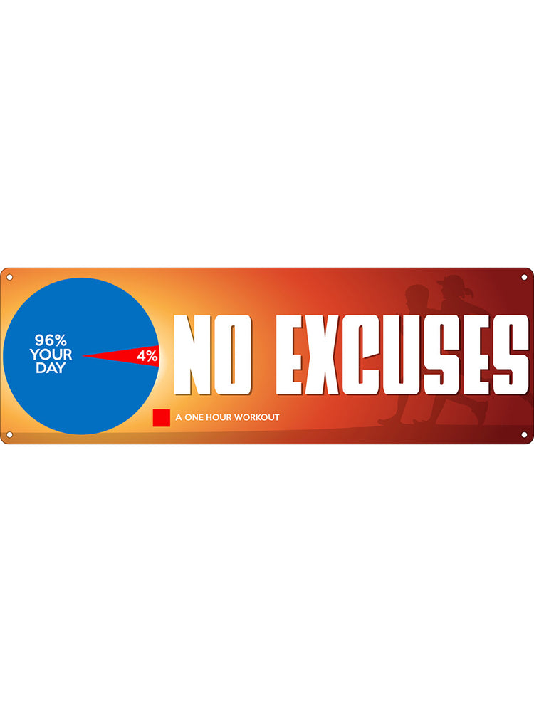 No Excuses Slim Tin Sign