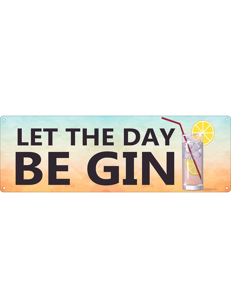 Let The Day Be Gin Slim Tin Sign Slim Tin Sign