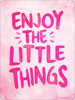 Enjoy The Little Things Mini Tin Sign
