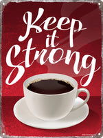 Keep It Strong Mini Tin Sign