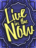 Live In The Now Mini Tin Sign