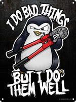 Psycho Penguin I Do Bad Things Mini Tin Sign