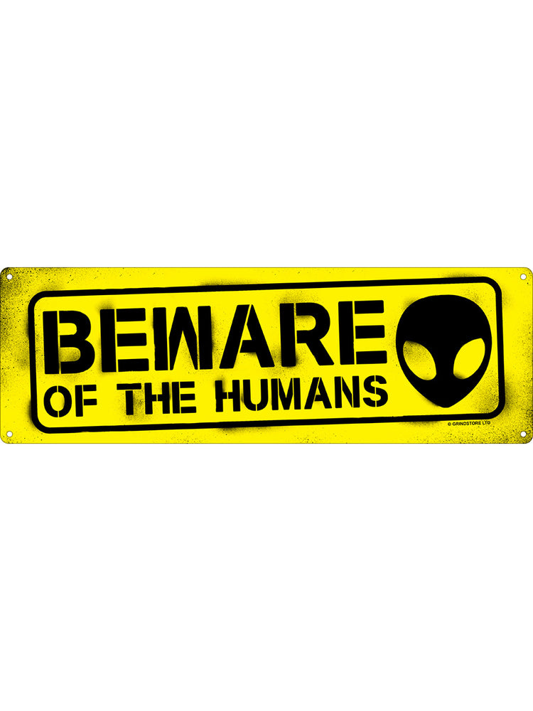 Beware Of The Humans Slim Tin Sign