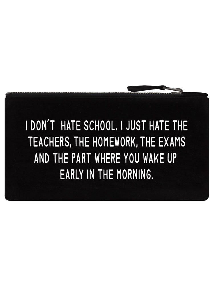 I Don't Hate School Black Pencil Case