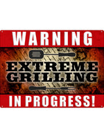 Warning Extreme Grilling In Progress! Tin Sign