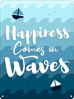 Happiness Comes In Waves Mini Tin Sign