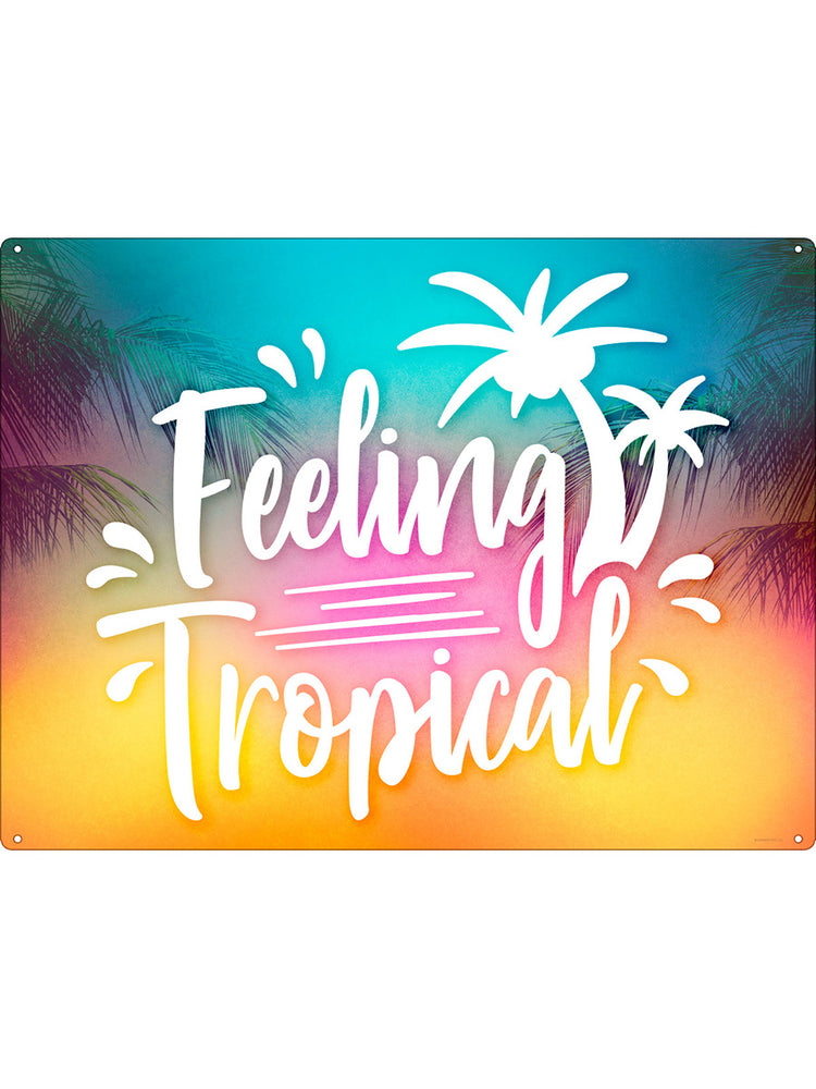Feeling Tropical Tin Sign