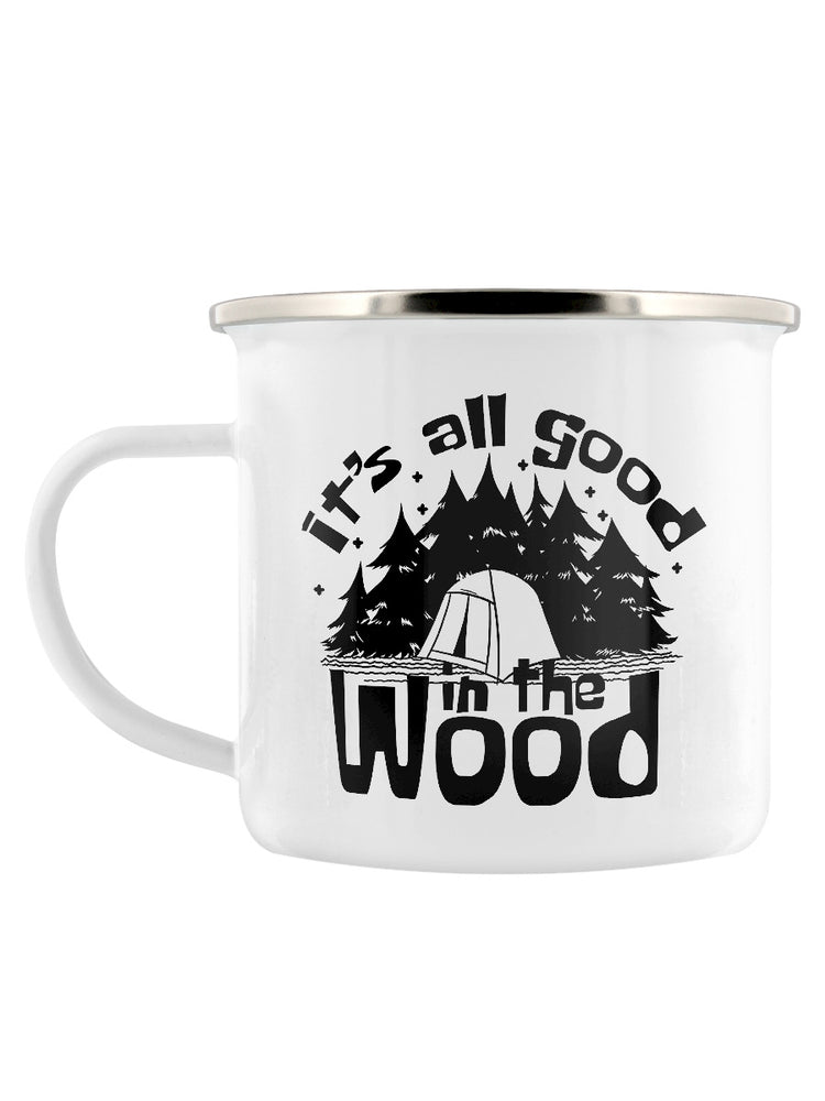 It's All Good In The Wood Enamel Mug