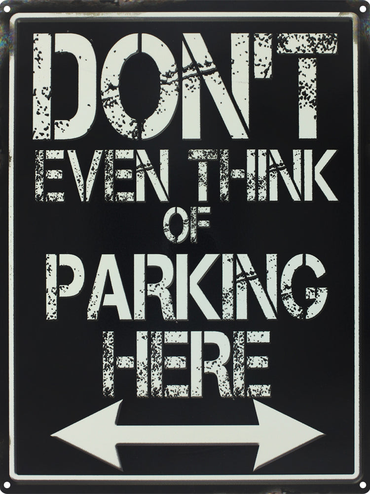 Don't even Think of Parking Here Tin Sign
