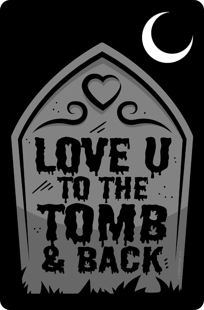 Love U To The Tomb & Back Small Tin Sign