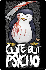 Psycho Penguin Cute But Psycho Small Tin Sign