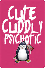 Psycho Penguin Cute Cuddly Psychotic Small Tin Sign