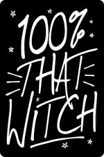 100% That Witch Small Tin Sign