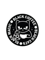 Black Cats, Black Magic, Black Coffee Badge